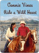 Ride a Wild Heart [Western Men are Made for Lovin Series Book 1] Connie Vines