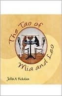The Tao of Mia and Leo Jeffra A. Nicholson