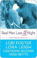 Real Men Last All Night (Lexi Steele, #1.5) (Wounded Warriors, #1) Lora Leigh