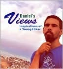 Daniels Views: Inspirations of a Young Hiker  by  Joyce Levey