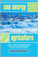 Sea Energy Agriculture  by  Murray Maynard