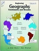 Continents and Oceans (Beginning Geography, Volume 3)  by  Jo Ellen Moore
