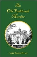 Old Fashioned Murder  by  Laurie Pooler Pelayo