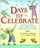 Days to Celebrate: A Full Year of Poetry, People, Holidays, History, Fascinating Facts, and More  by  Lee Bennett Hopkins