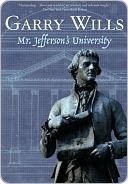 Mr. Jeffersons University  by  Garry Wills