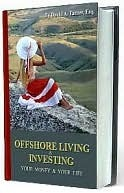 Offshore Living and Investing  by  David Tanzer