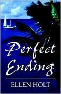 Perfect Ending Ellen Holt