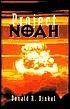 Project Noah  by  Donald R. Dinkel