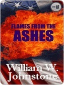 Flames from the Ashes (Ashes, #18)  by  William W. Johnstone