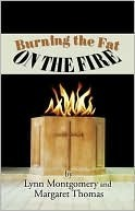 Burning the Fat on the Fire Lynn Montgomery