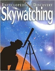 Skywatching : Encyclopedia of Discovery  by  Glenn Shea