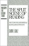 The Split Scene of Reading: Nietzsche/Derrida/Kafka/Bachmann Sabine I. Golz