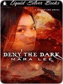 Deny the Dark [A Danny Lee Novel] Mara Lee