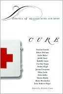 Cure: Stories of Healing Mind and Body Kristen Couse