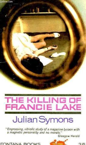 The Killing of Francie Lake  by  Julian Symons