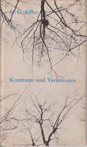 Kontraste und Variationen  by  H.G. Adler