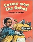 Cosmo and the Robot Brian Pinkney