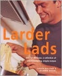 Larder Lads: Just For the Boys, a Collection of Mouthwatering, Simple Recipes  by  Louise Holland