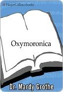 Oxymoronica  by  Mardy Grothe