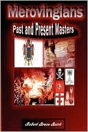 Merovingians: Past and Present Masters  by  Robert Baird
