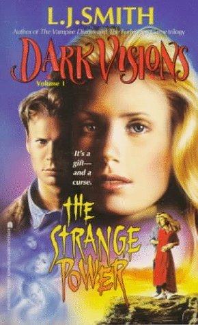 The Strange Power (Dark Visions, #1) L.J. Smith