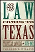 The Law Comes to Texas: The Texas Rangers 1870-1901  by  Frederick Wilkins