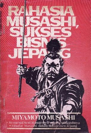 Rahasia Musashi & Sukses Bisnis Jepang  by  Miyamoto Musashi