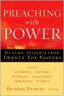 Preaching with Power: Dynamic Insights from Twenty Top Communicators Michael Duduit