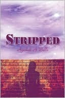 Stripped  by  Ayeshah A. Bulls