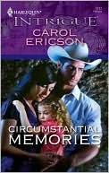 Circumstantial Memories (Harlequin Intrigue, #1117)  by  Carol Ericson