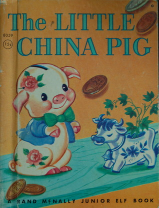 The Little China Pig (A Rand McNally Junior Elf Book)  by  Dorothy Dickens Rawls