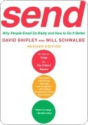 Send (Revised Edition): Why People Email So Badly and How to Do It Better David Shipley