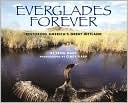 Everglades Forever: Restoring Americas Great Wetland  by  Trish Marx