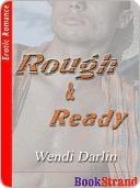 Rough and Ready Wendi Darlin