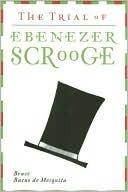 The Trial of Ebenezer Scrooge  by  Bruce Bueno De Mesquita