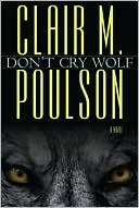 Dont Cry Wolf  by  Clair M. Poulson