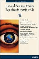 Equilibrando Trabajo Y Vida/ Work And Life Balance (Harvard Business School Press)  by  Steward Friedman