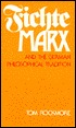 Fichte Marx and the German Philosophical Tradtiion Tom Rockmore