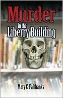 Murder in the Liberry Building  by  Mary C. Fairbanks