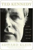 Ted Kennedy: The Dream That Never Died Edward Klein