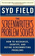 The Screenwriters Problem Solver: How to Recognize, Identify, and Define Screenwriting Problems Syd Field