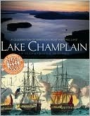 Lake Champlain: An Illustrated History  by  Adirondack Life