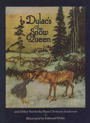 Dulacs The Snow Queen, and Other Stories from Hans Christian Andersen Hans Christian Andersen