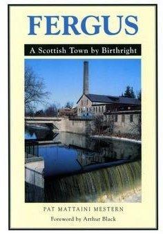 Fergus: A Scottish Town By Birthright Pat Mattaini Mestern