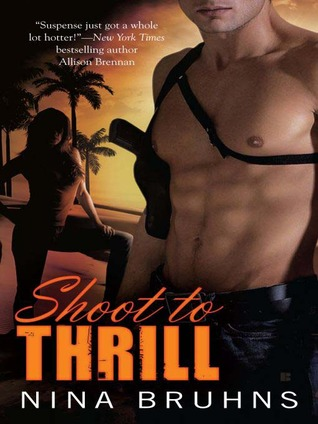 Shoot to Thrill (Passion For Danger, #1)  by  Nina Bruhns