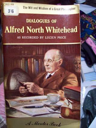 Dialogues of Alfred North Whitehead  by  Alfred North Whitehead