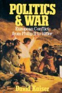 Politics and War: European Conflict from Philip II to Hitler,  by  David Kaiser
