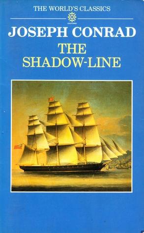 The Shadow-Line: A Confession Joseph Conrad
