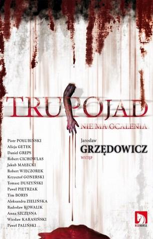 Trupojad. Nie ma ocalenia  by  Jarosław Grzędowicz