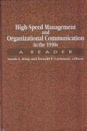 High-Speed Management and Organizational Communication in the 1990s  by  Sarah Sanderson King